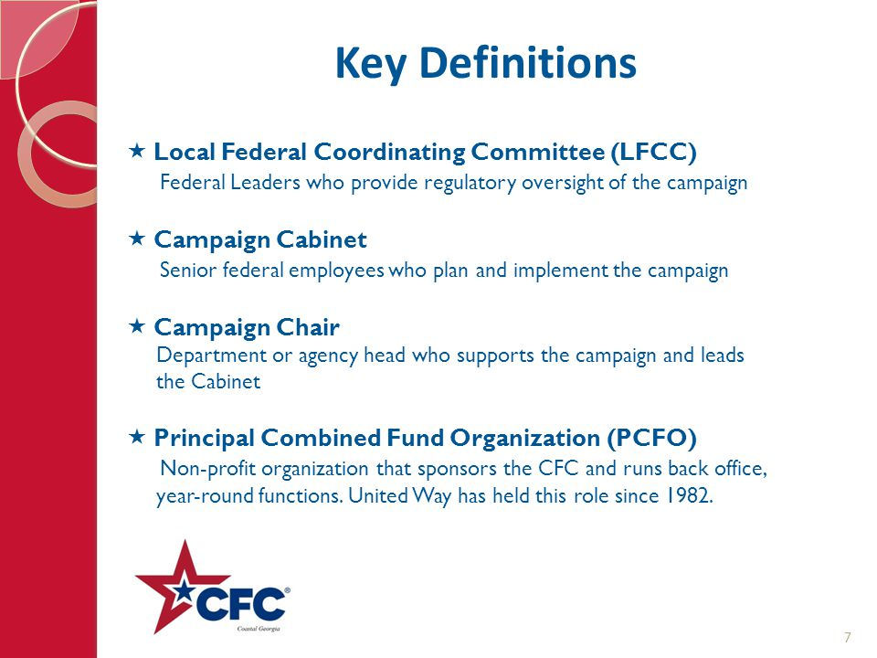 Key Definitions  Local Federal Coordinating Committee (LFCC) Federal Leaders who provide regulatory oversight of the campaign  Campaign Cabinet Seni