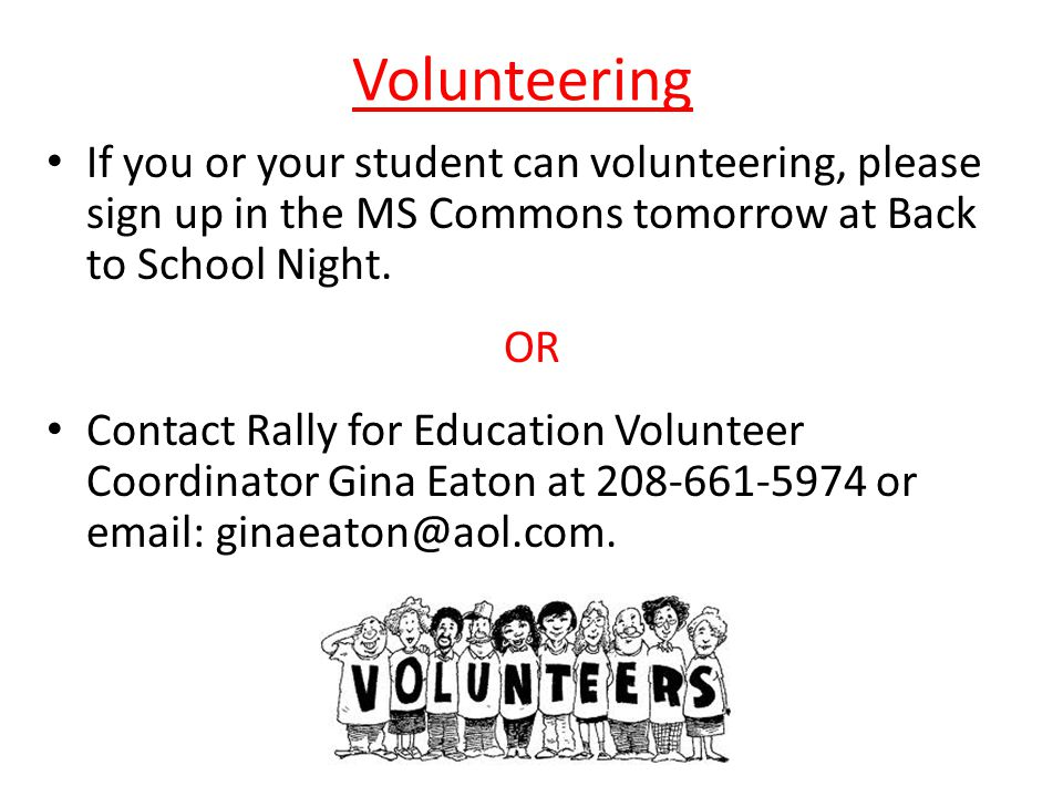 Volunteering If you or your student can volunteering, please sign up in the MS Commons tomorrow at Back to School Night.