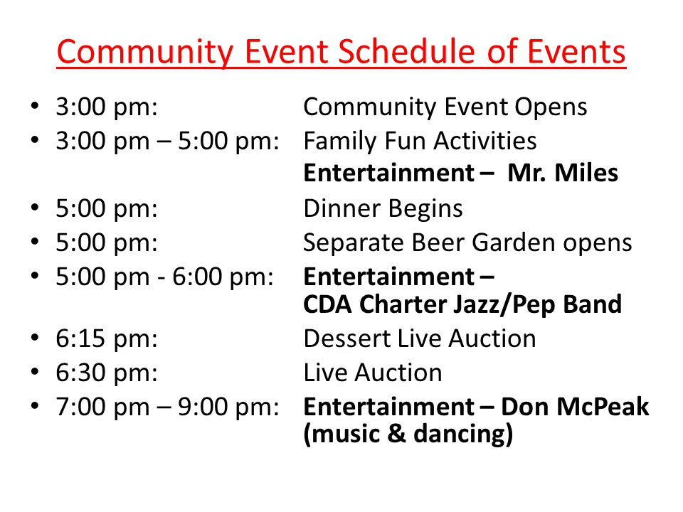 Community Event Schedule of Events 3:00 pm:Community Event Opens 3:00 pm – 5:00 pm:Family Fun Activities Entertainment – Mr.