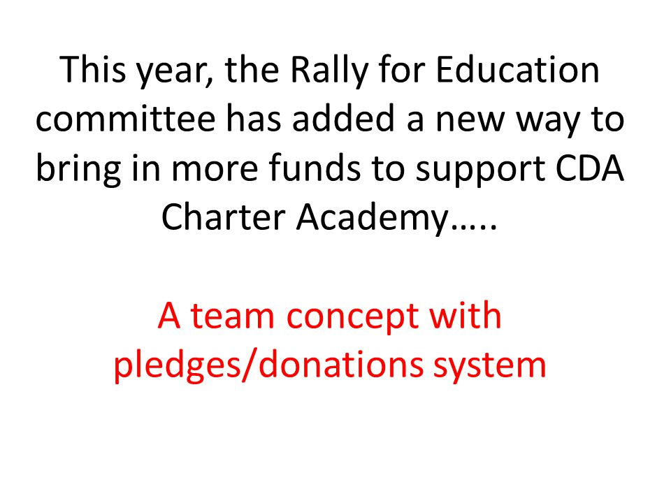 This year, the Rally for Education committee has added a new way to bring in more funds to support CDA Charter Academy…..