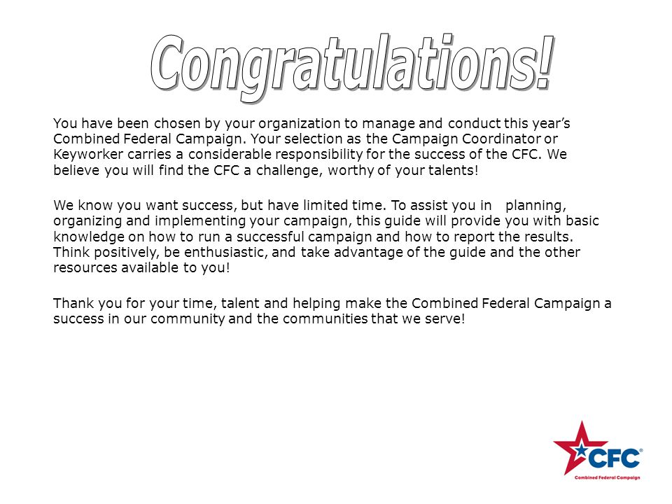 You have been chosen by your organization to manage and conduct this year's Combined Federal Campaign.