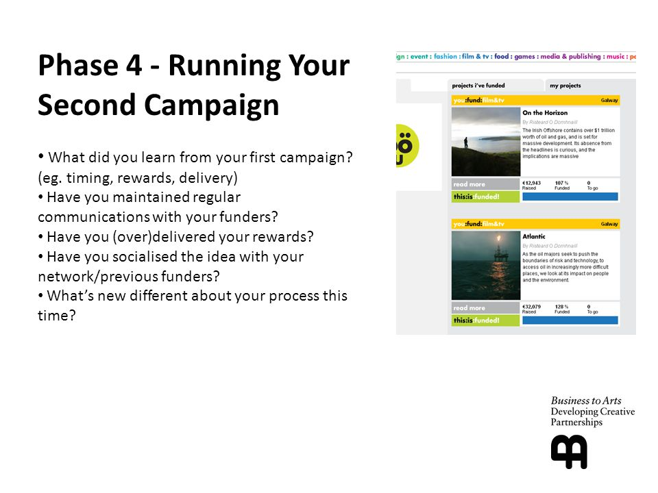 Phase 4 - Running Your Second Campaign What did you learn from your first campaign.