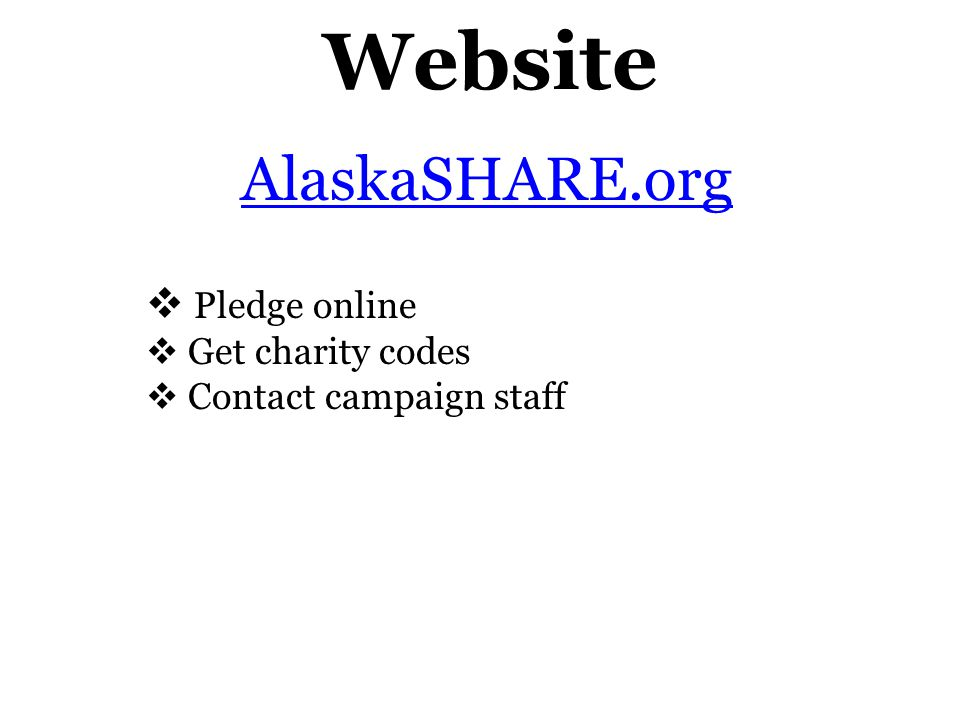 Website AlaskaSHARE.org  Pledge online  Get charity codes  Contact campaign staff