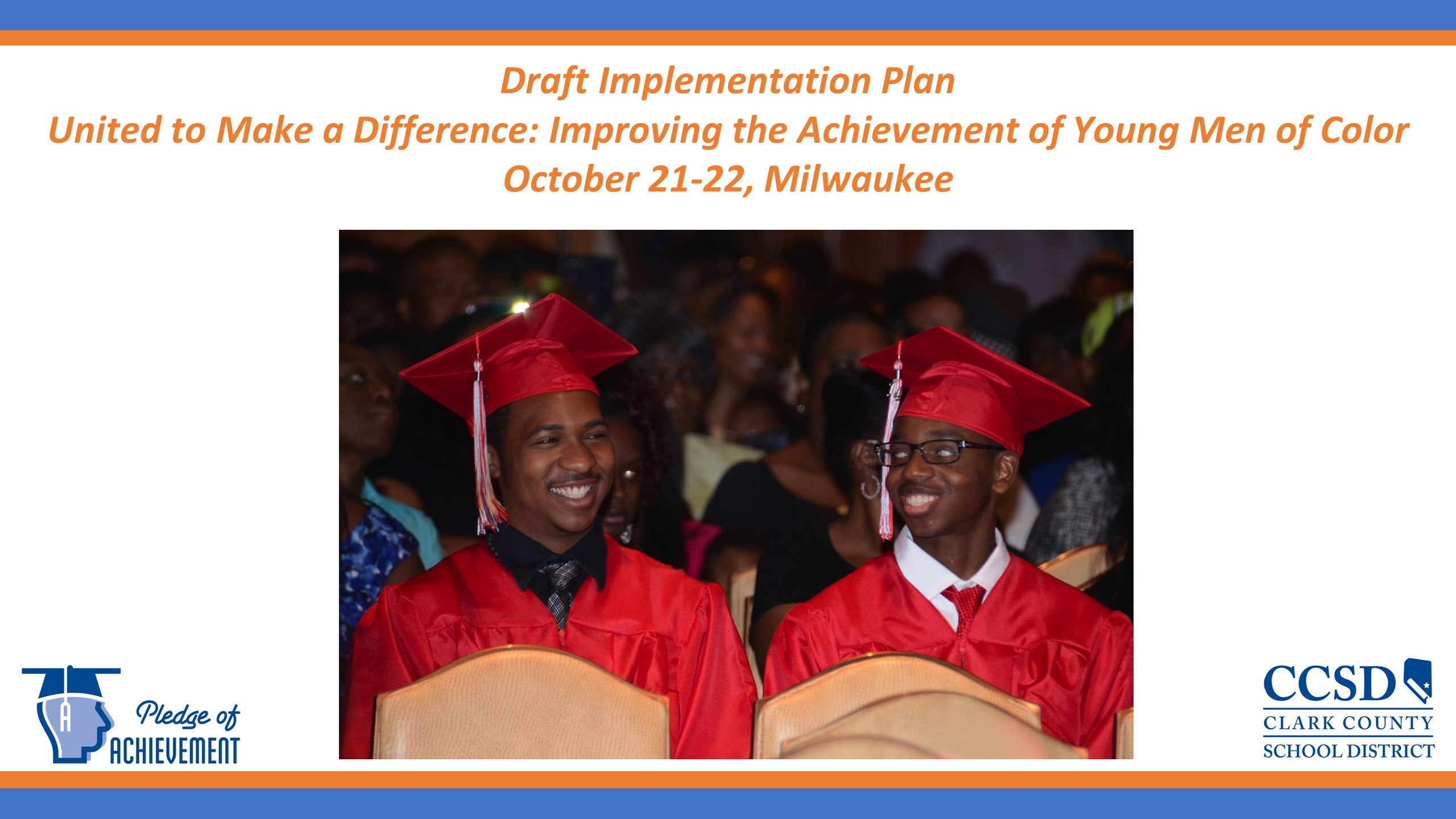 12 MY BROTHER'S KEEPER A school district and community partnership to ensure boys and young men of color are connected to resources that include: Third-grade literacy: Each One, Read One initiative Community outreach and after-school mentoring to all students Community/Student events and listening sessions