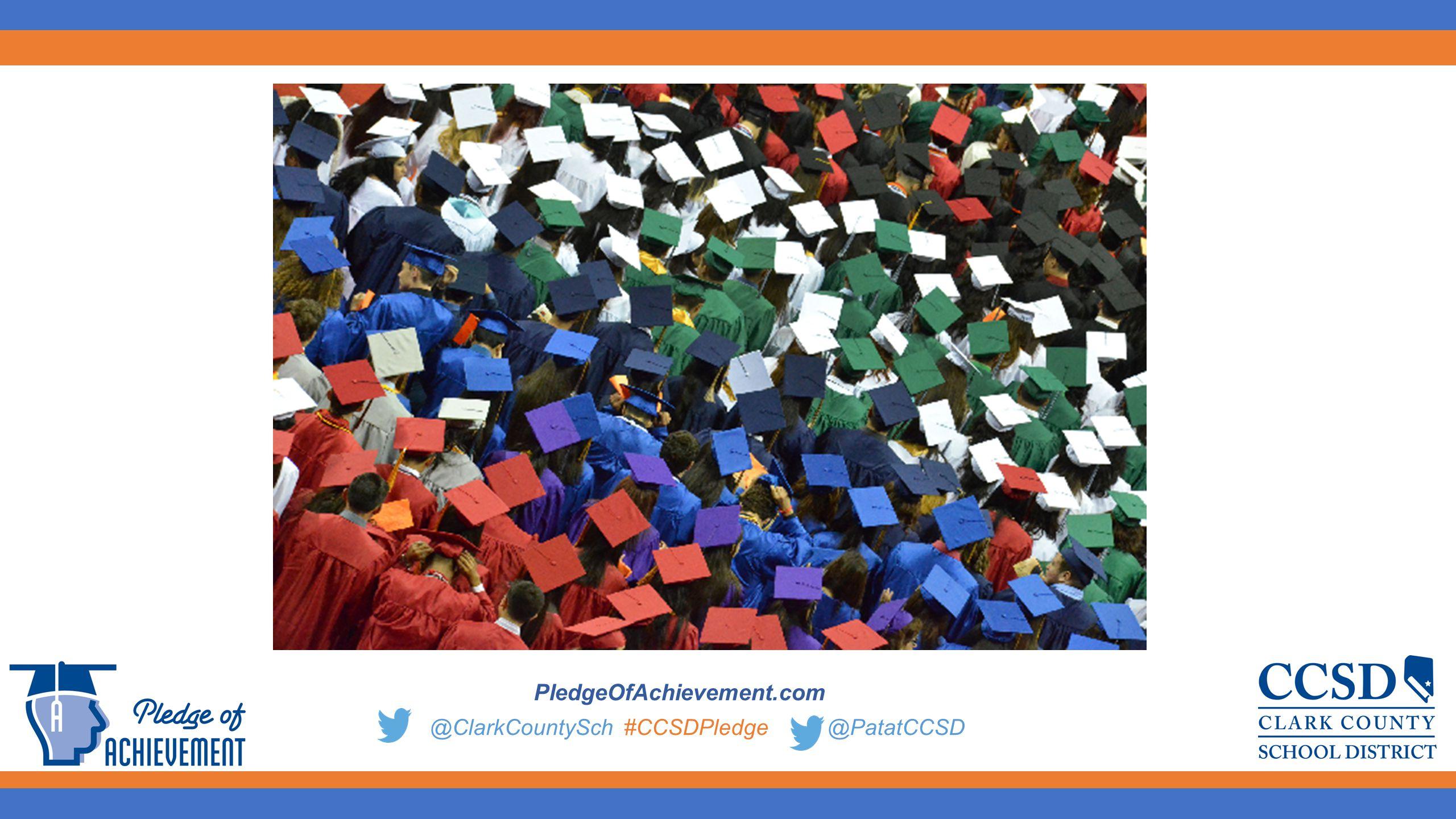 25 PledgeOfAchievement.com @ClarkCountySch #CCSDPledge @PatatCCSD