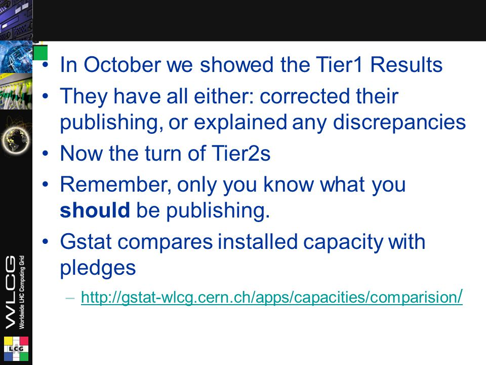 In October we showed the Tier1 Results They have all either: corrected their publishing, or explained any discrepancies Now the turn of Tier2s Remembe