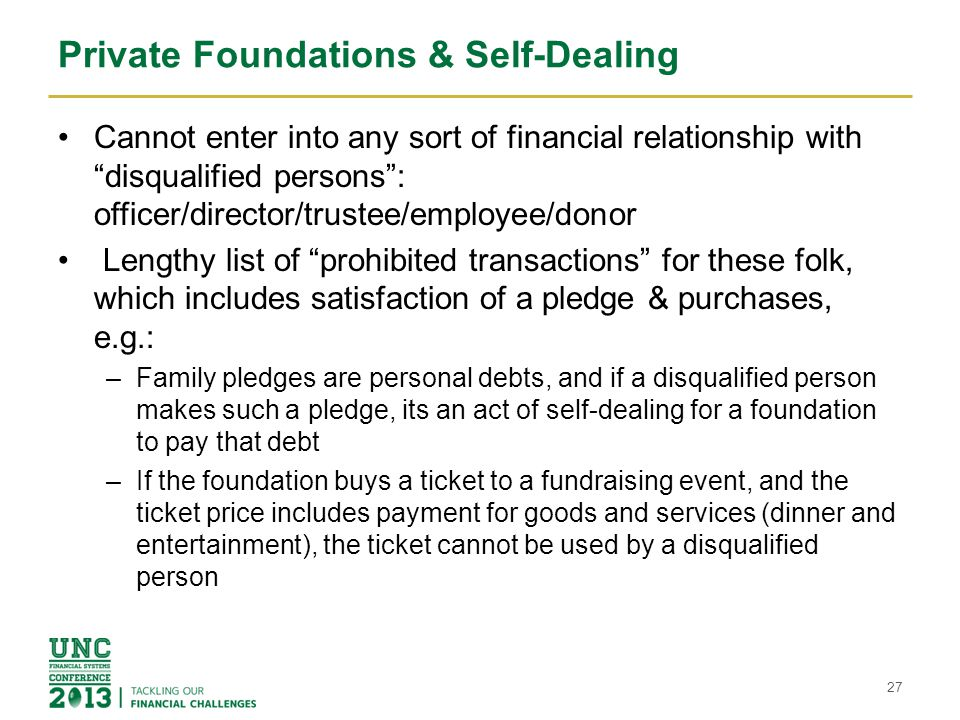 "Private Foundations & Self-Dealing Cannot enter into any sort of financial relationship with ""disqualified persons"": officer/director/trustee/employee"