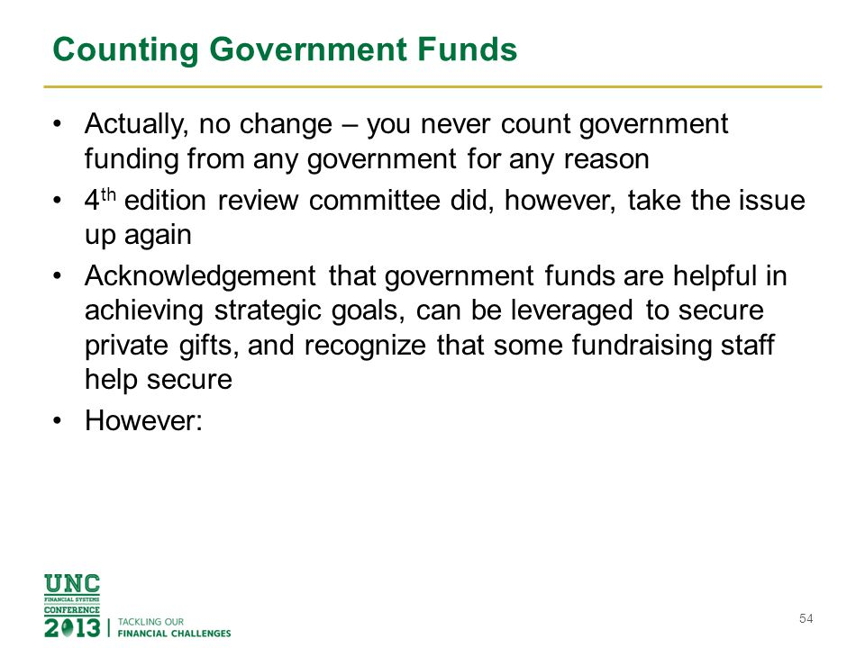 Counting Government Funds Actually, no change – you never count government funding from any government for any reason 4 th edition review committee di