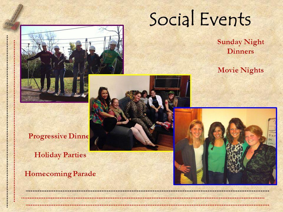 Social Events Sunday Night Dinners Movie Nights Progressive Dinner Holiday Parties Homecoming Parade