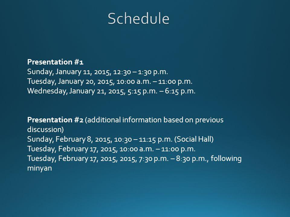 Presentation #1 Sunday, January 11, 2015, 12:30 – 1:30 p.m. Tuesday, January 20, 2015, 10:00 a.m. – 11:00 p.m. Wednesday, January 21, 2015, 5:15 p.m.