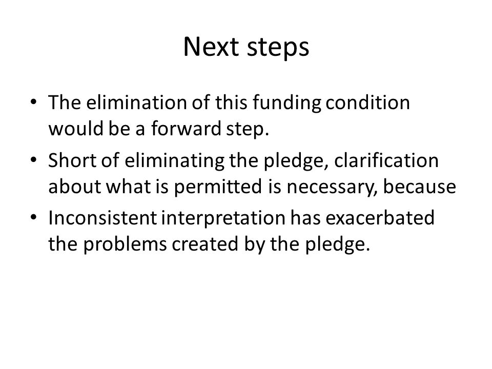 Next steps The elimination of this funding condition would be a forward step.