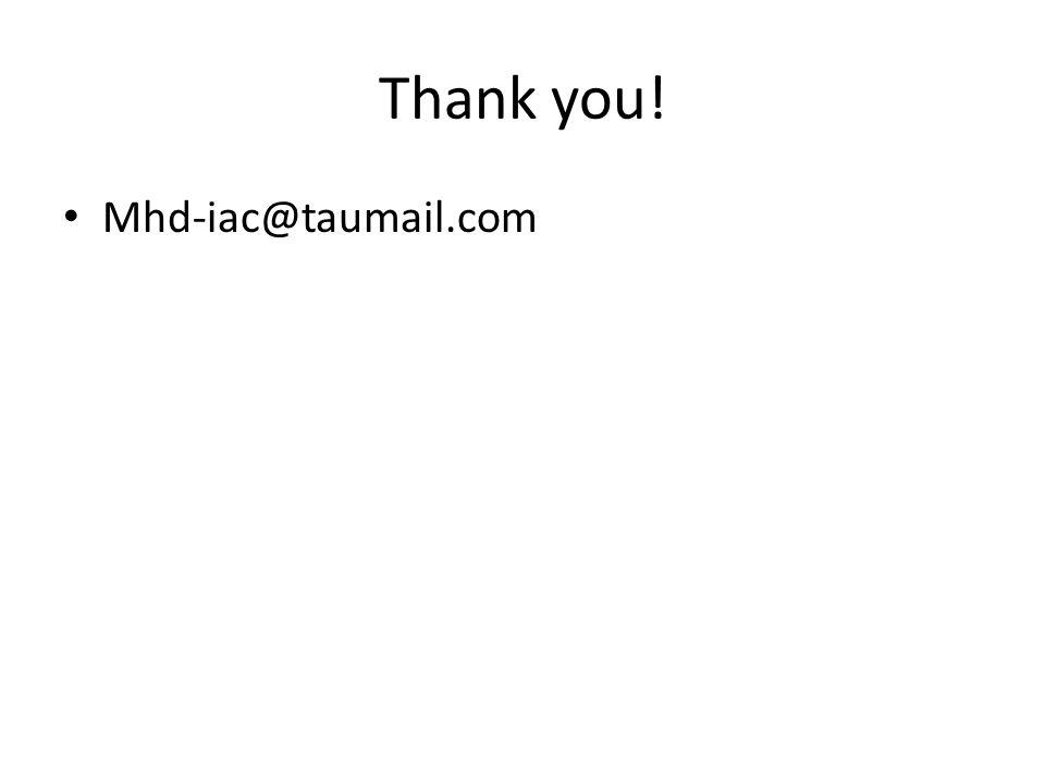 Thank you! Mhd-iac@taumail.com