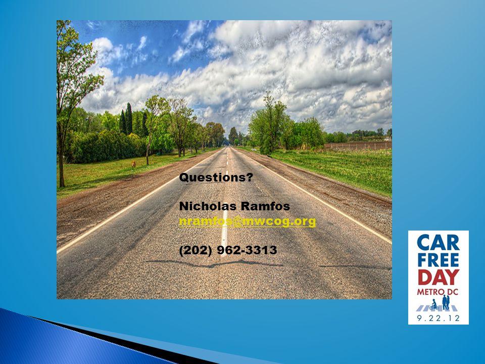 Questions Nicholas Ramfos nramfos@mwcog.org (202) 962-3313