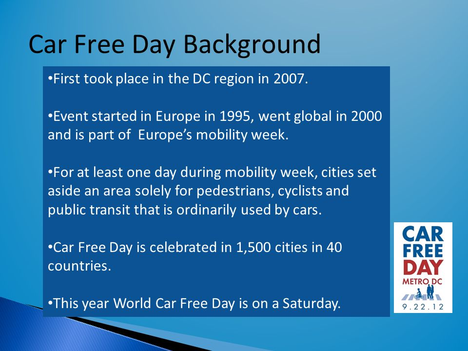 Car Free Day Background First took place in the DC region in 2007.