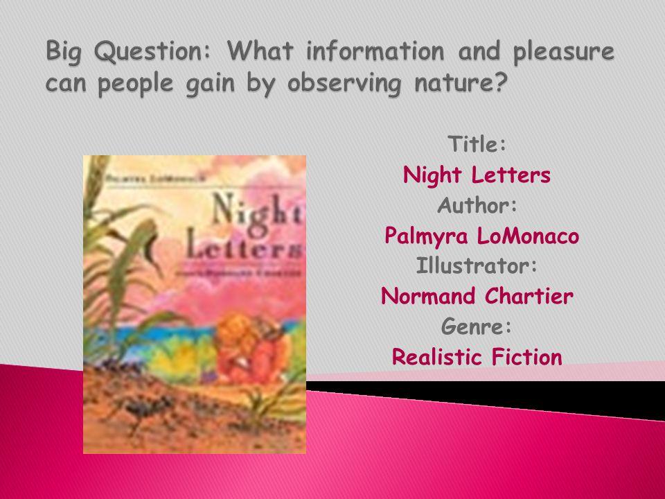 Title: Night Letters Author: Palmyra LoMonaco Illustrator: Normand Chartier Genre: Realistic Fiction