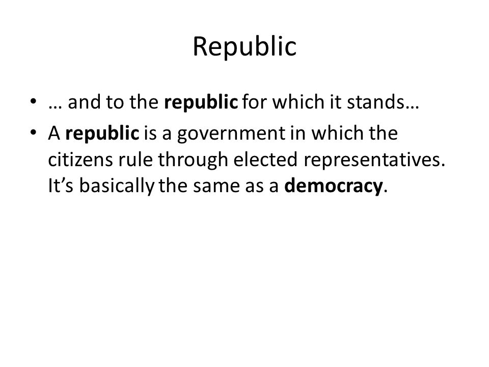 Republic / Democracy Another synonym for republic/democracy is rule by the people, because the people vote for who they want to represent them in the federal, state and local governments.