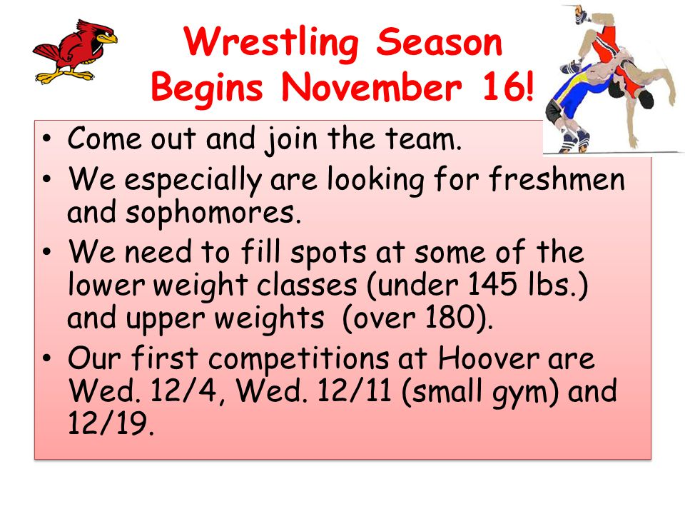 Wrestling Season Begins November 16. Come out and join the team.