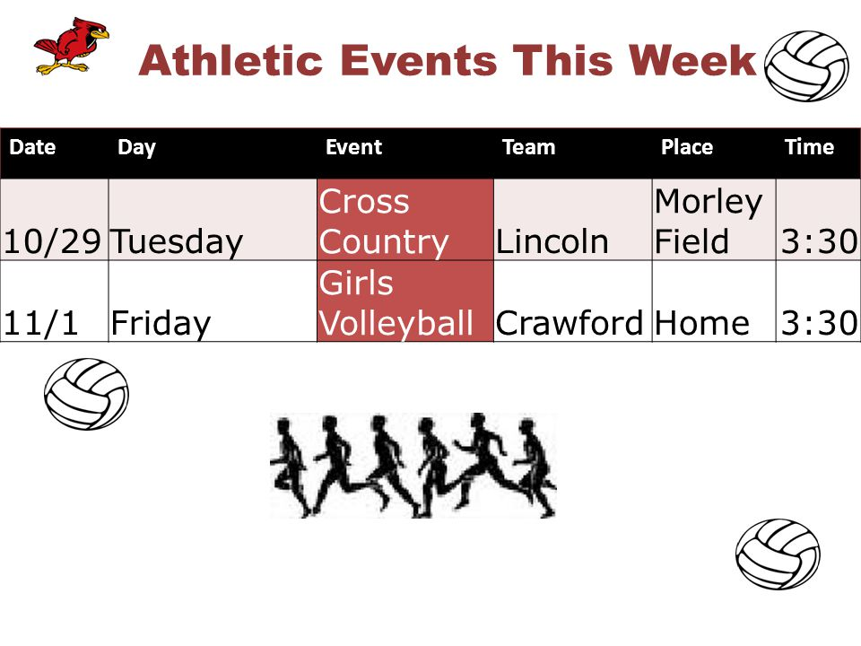 DateDayEventTeamPlaceTime 10/29Tuesday Cross CountryLincoln Morley Field3:30 11/1Friday Girls VolleyballCrawfordHome3:30 Athletic Events This Week