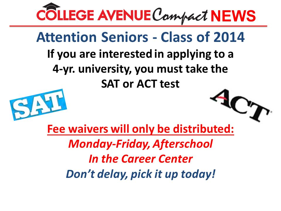 Attention Seniors - Class of 2014 If you are interested in applying to a 4-yr.