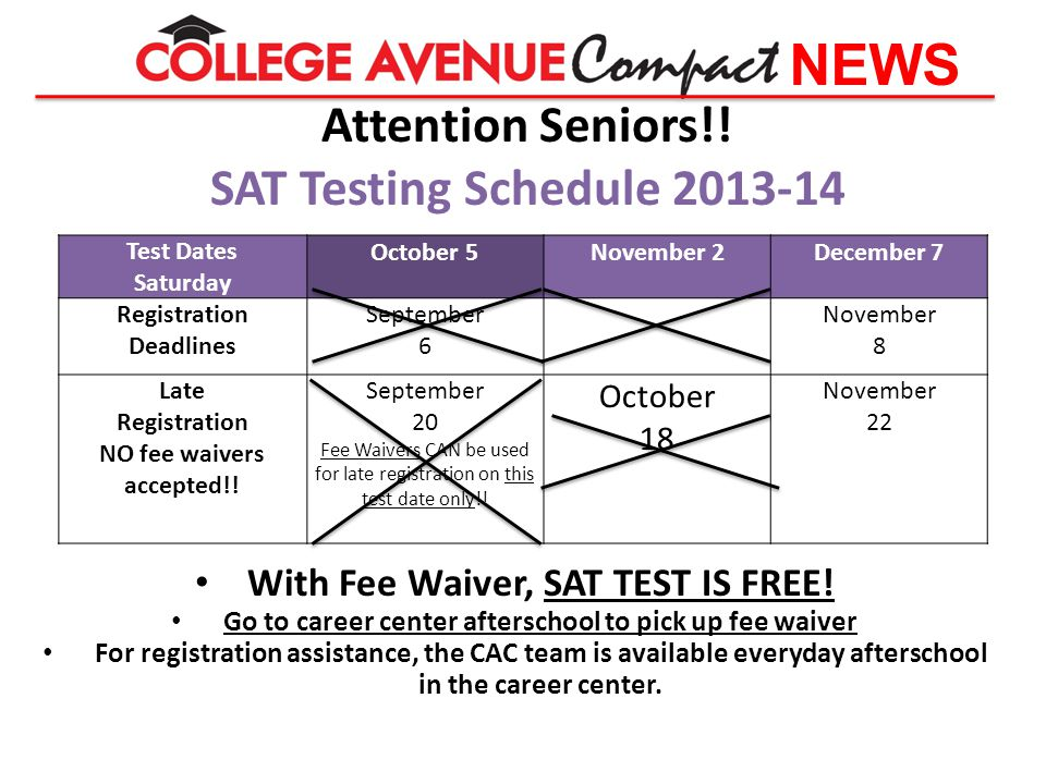 Attention Seniors!. SAT Testing Schedule 2013-14 With Fee Waiver, SAT TEST IS FREE.