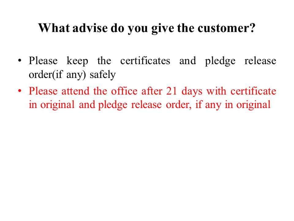 What advise do you give the customer.