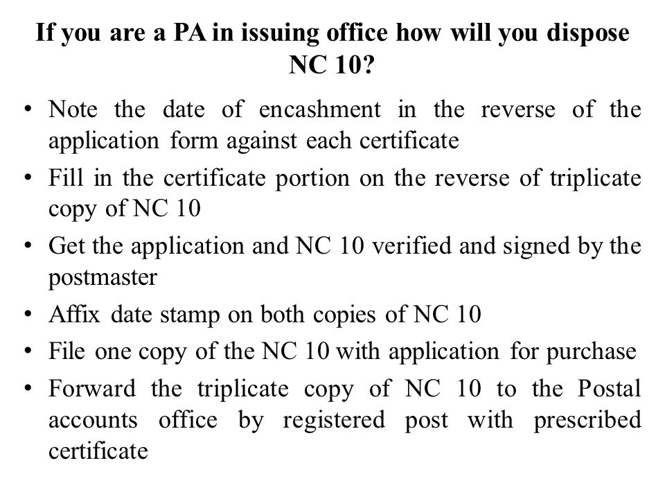 If you are a PA in issuing office how will you dispose NC 10.