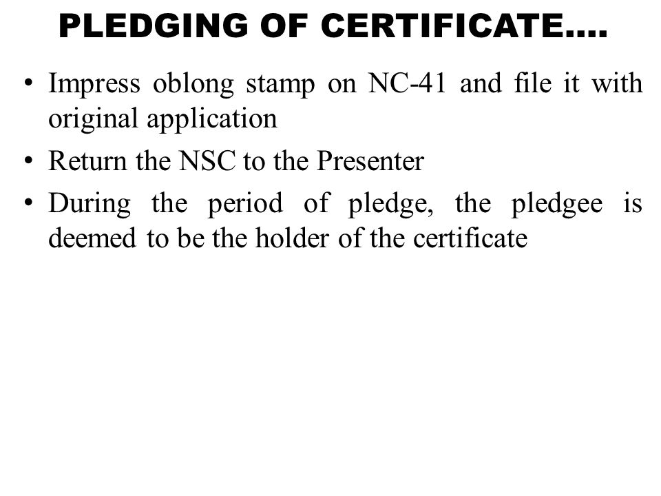 PLEDGING OF CERTIFICATE….