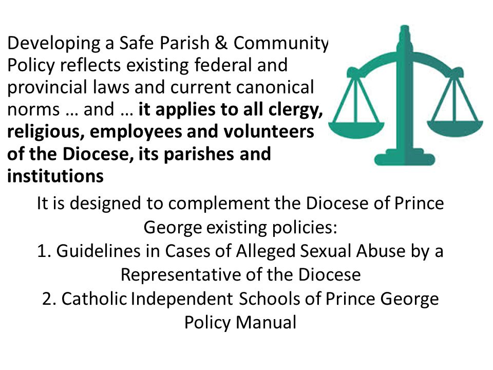 It is designed to complement the Diocese of Prince George existing policies: 1.