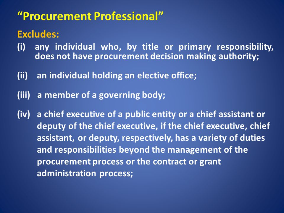 Procurement Professional Excludes: (v)the superintendent, business administrator, principal, or vice principal of a school district or charter school, or the chief assistant or deputy of the superintendent, business administrator, principal, or vice principal; (vi)a university or college president, vice president, business administrator, or dean; (vii) a chief executive of a local district, as defined in Section 17B-1-102, a special service district, as defined in Section 17D-1-102, or a political subdivision created under Title 11, Chapter 13, Interlocal Cooperation Act;