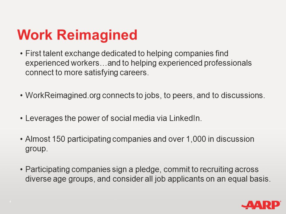 5 Work Reimagined Pledge Employers that sign the Pledge agree that they have: Openness to the value of mature workers Nondiscriminatory HR policies Immediate hiring needs Pledge Language: We believe in equal opportunity for all workers, regardless of age, and that 50+ workers should have a level playing field in their ability to compete for and obtain jobs.