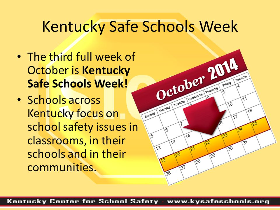 Kentucky Safe Schools Week This year's theme LEAN On Me; Stop the Bullying! focuses on the culture of the school and the interdependence of students and staff to make their school safe, warm and welcoming.