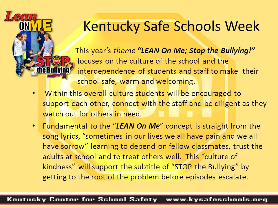 Community Awareness Get your community involved and prior to KY Safe Schools Week promote it in your area; in the newspaper, on the radio, on your school website, there is no limit.