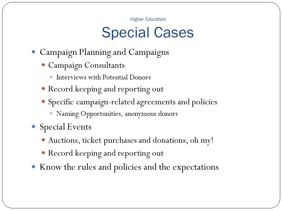 Higher Education Special Cases Campaign Planning and Campaigns Campaign Consultants Interviews with Potential Donors Record keeping and reporting out