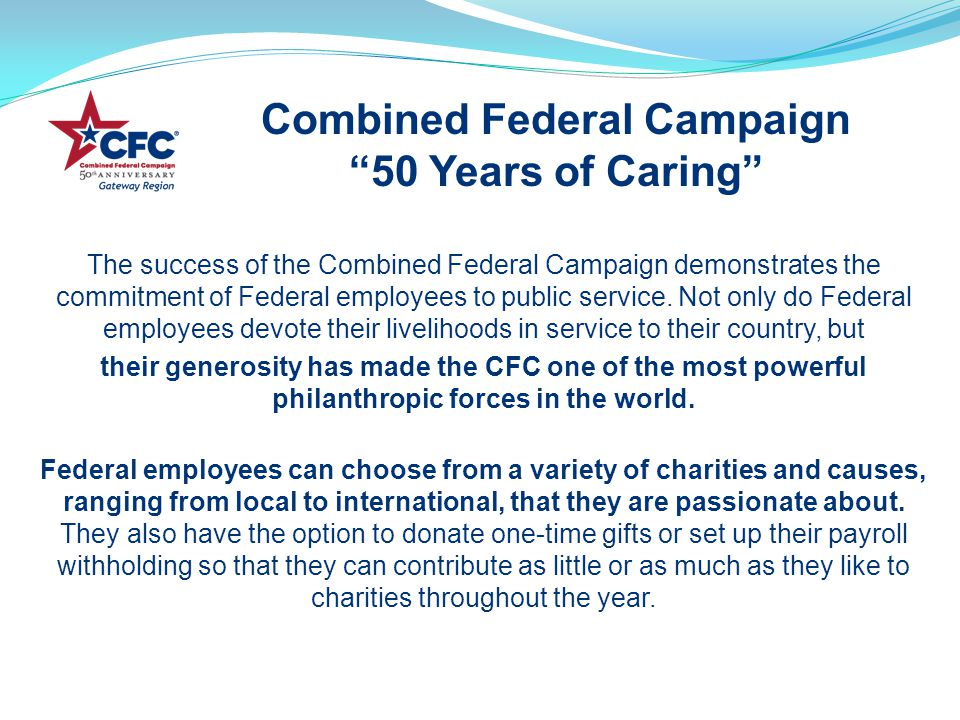 The success of the Combined Federal Campaign demonstrates the commitment of Federal employees to public service.