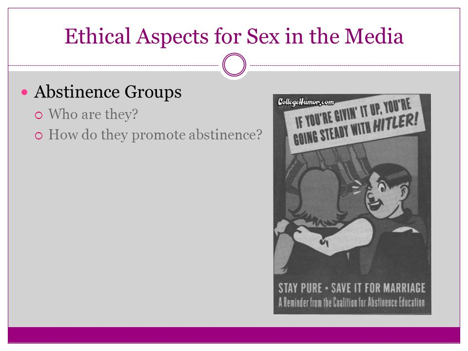 Abstinence Groups  Who are they  How do they promote abstinence
