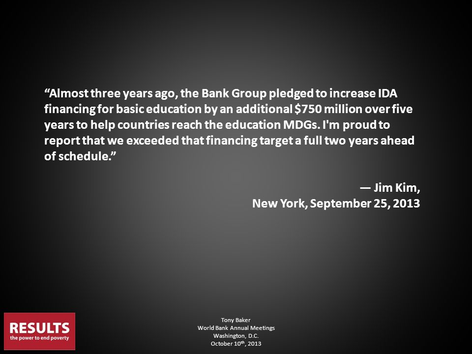 Almost three years ago, the Bank Group pledged to increase IDA financing for basic education by an additional $750 million over five years to help countries reach the education MDGs.