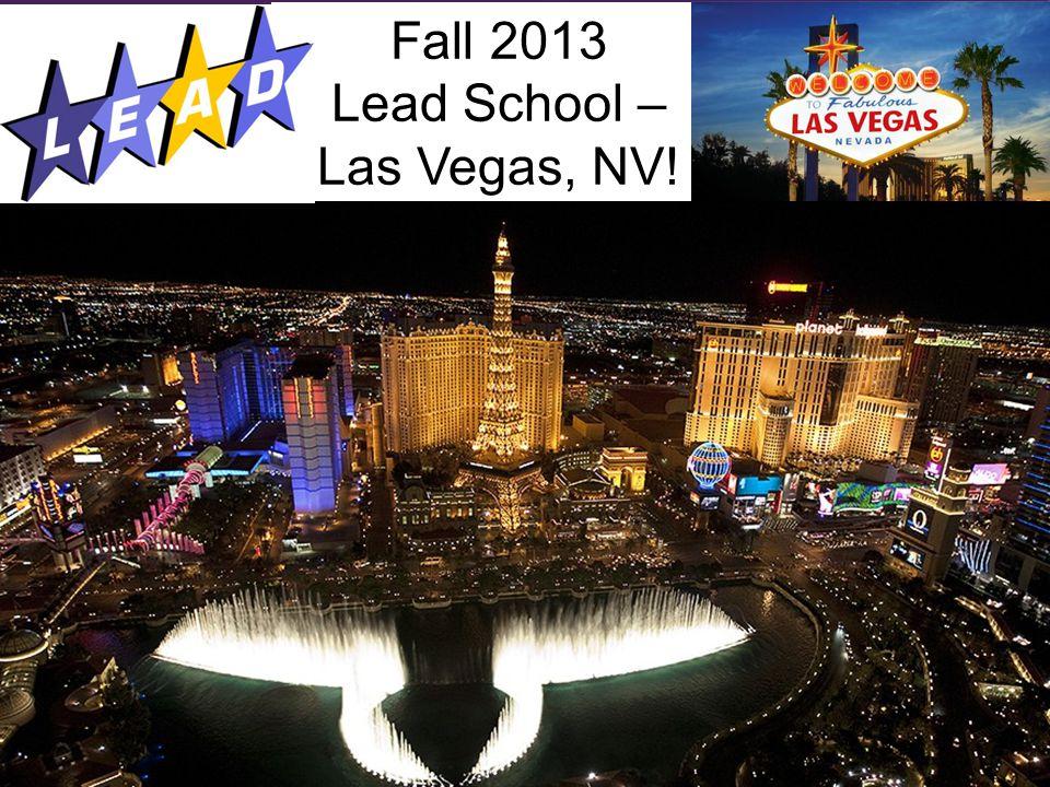 Fall 2013 Lead School – Las Vegas, NV!