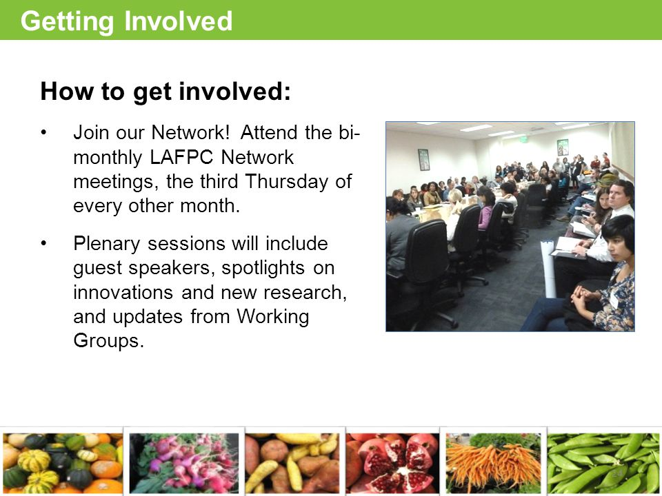 Getting Involved How to get involved: Join our Network.