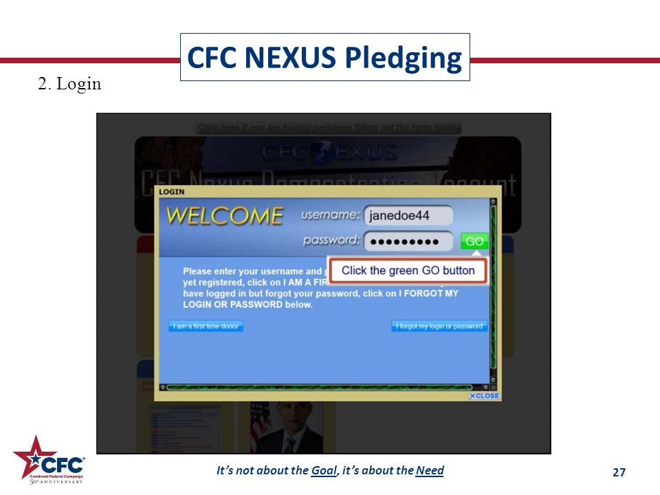 It's not about the Goal, it's about the Need CFC NEXUS Pledging 2. Login 27