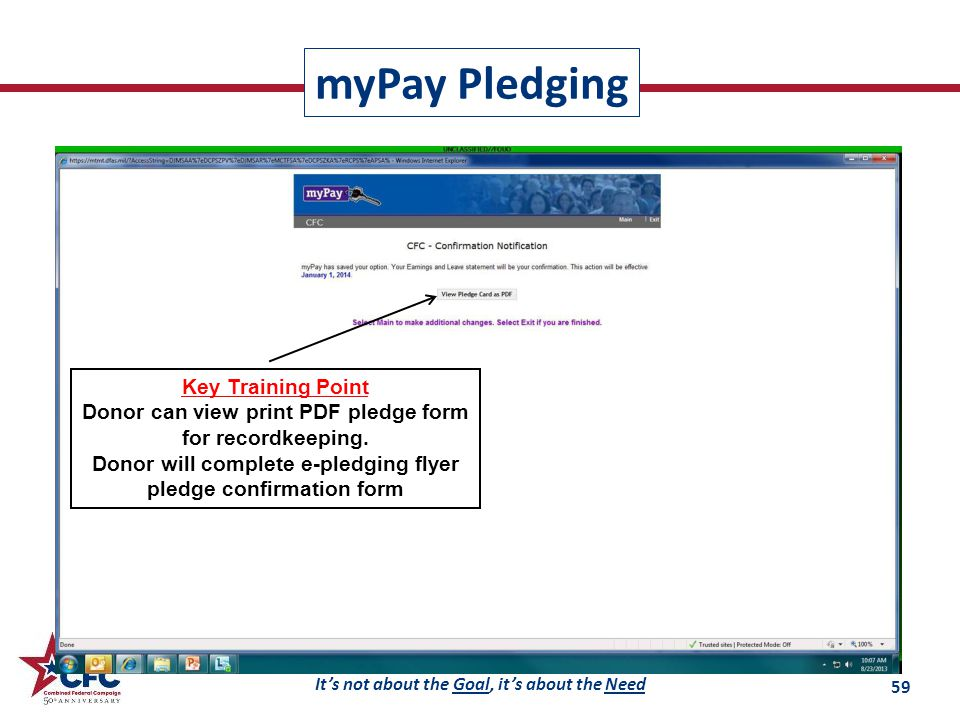 It's not about the Goal, it's about the Need Key Training Point Donor can view print PDF pledge form for recordkeeping.