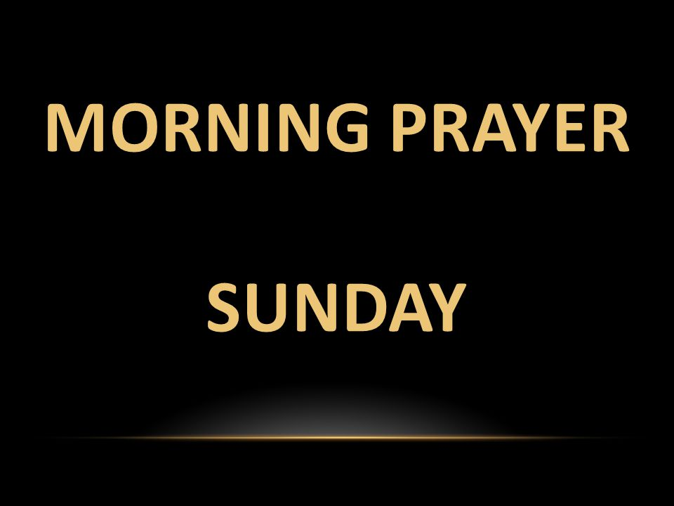 MORNING PRAYER SUNDAY