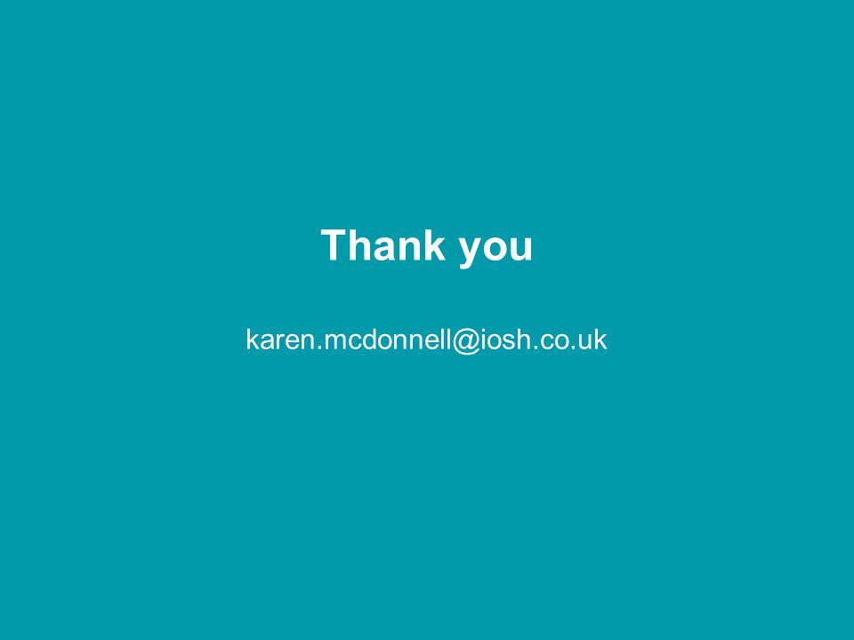 Thank you karen.mcdonnell@iosh.co.uk