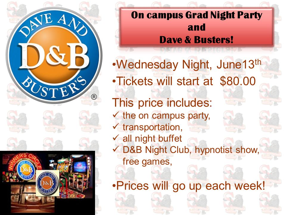 Wednesday Night, June13 th Tickets will start at $80.00 This price includes: the on campus party, transportation, all night buffet D&B Night Club, hypnotist show, free games, Prices will go up each week!