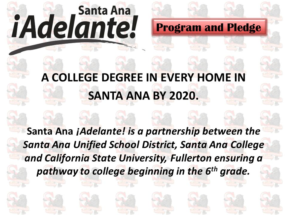 A COLLEGE DEGREE IN EVERY HOME IN SANTA ANA BY 2020.