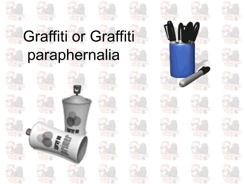 Graffiti or Graffiti paraphernalia