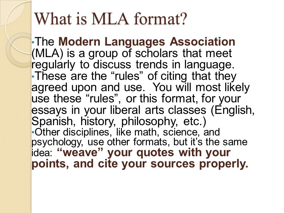 "What is MLA format? The Modern Languages Association (MLA) is a group of scholars that meet regularly to discuss trends in language. These are the ""ru"