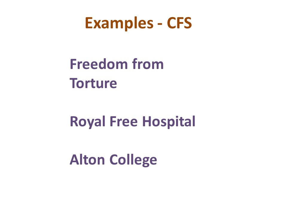 Examples - CFS Freedom from Torture Royal Free Hospital Alton College
