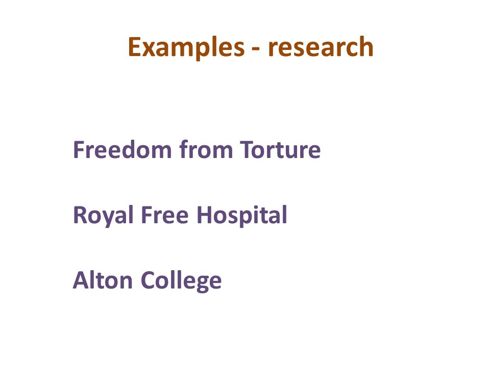 Examples - research Freedom from Torture Royal Free Hospital Alton College