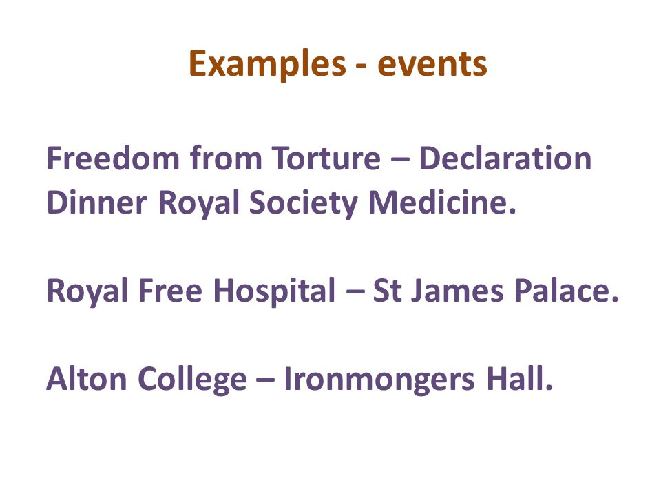 Examples - events Freedom from Torture – Declaration Dinner Royal Society Medicine.
