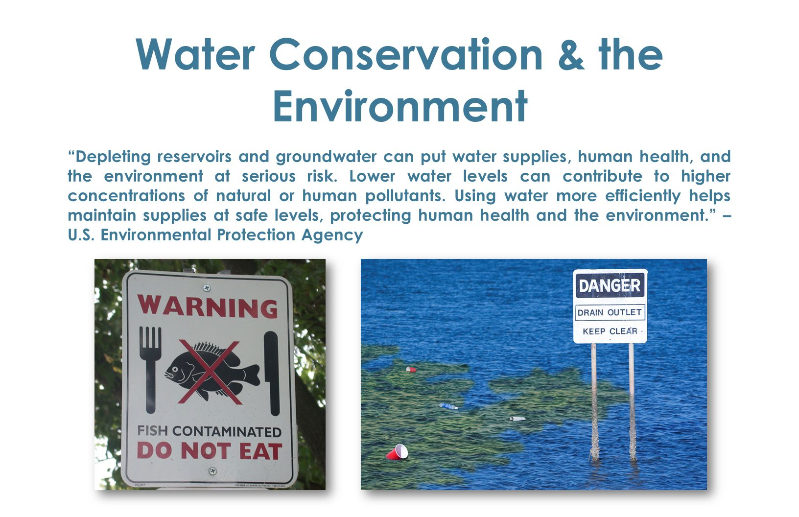 """Water Conservation & the Environment """"Depleting reservoirs and groundwater can put water supplies, human health, and the environment at serious risk."""